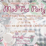 Mad Tea Party at the Roswell Public Library for ages 6 and up on January 27 at 10AM