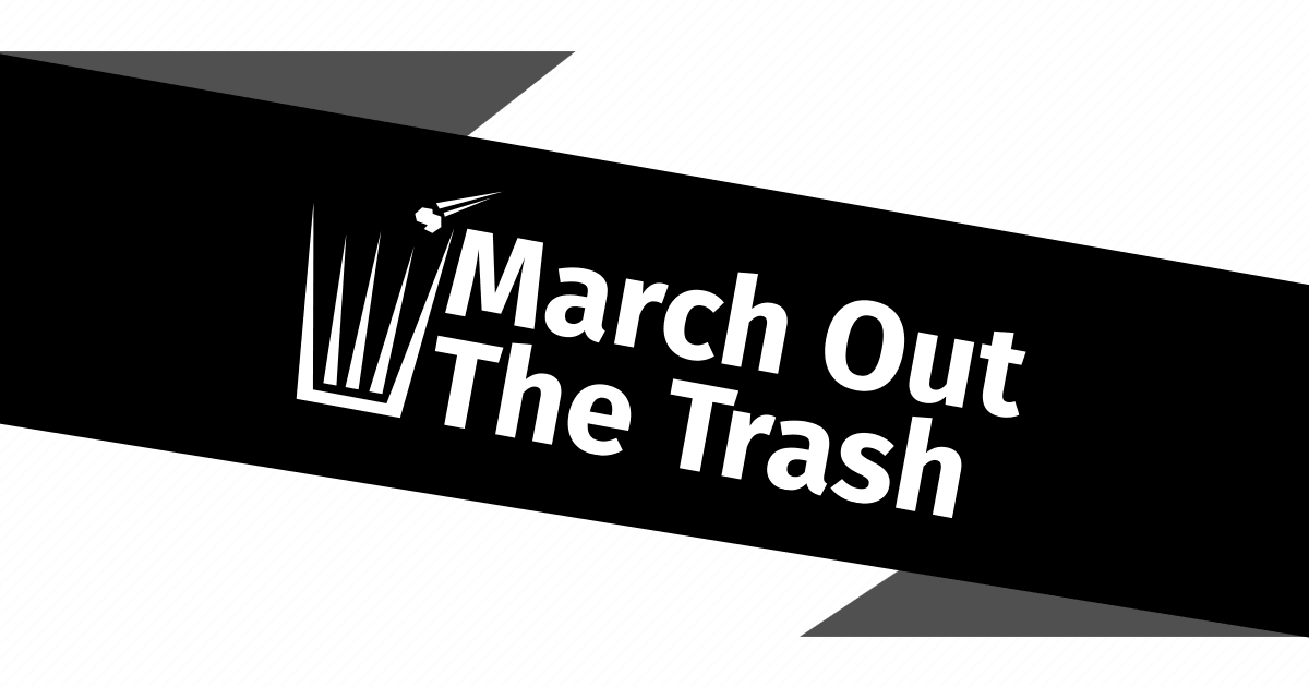 March Out the Trash