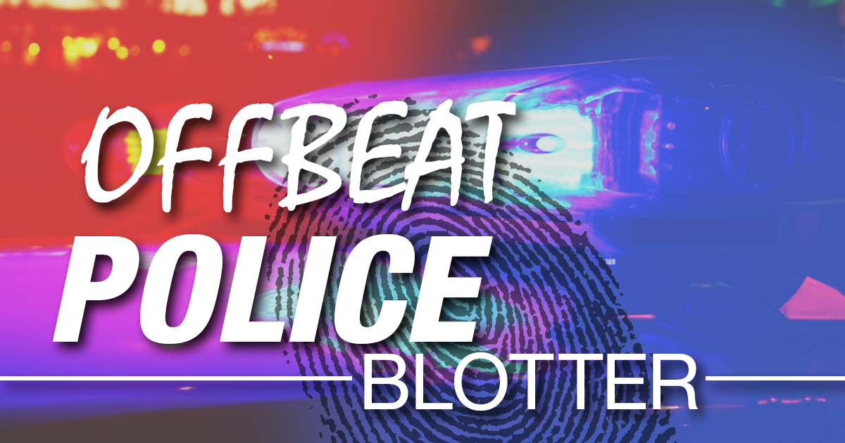Offbeat Police Blotter